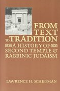 From Text to Tradition, a History of Judaism in Second Temple and Rabbinic Times 1st Edition 9780881253726 0881253723