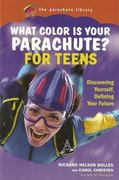 What Color Is Your Parachute? for Teens 1st edition 9781580087131 1580087132