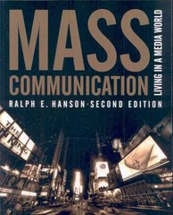 Mass Communication: Living In A Media World, 2nd Edition 2nd Edition 9780872894846 0872894843