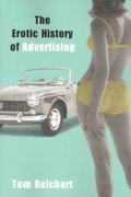 The Erotic History of Advertising 1st Edition 9781591020851 1591020859