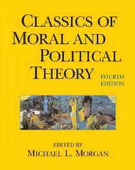Classics of Moral and Political Theory 4th edition 9780872207769 0872207765