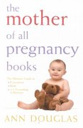 The Mother of all Pregnancy Books 1st edition 9780764565168 0764565168