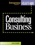 Start Your Own Consulting Business 1st edition 9781891984273 1891984276