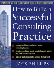 How to Build a Successful Consulting Practice 1st edition 9780071462297 0071462295