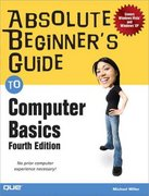 Absolute Beginner's Guide to Computer Basics 4th edition 9780789736734 078973673X