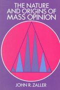 The Nature and Origins of Mass Opinion 0 9780521407861 0521407869