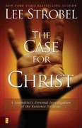 The Case for Christ 1st Edition 9780310209300 0310209307