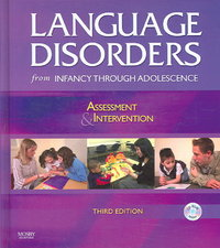 Language Disorders from Infancy Through Adolescence 3rd Edition 9780323036856 0323036856
