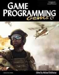 Game Programming Gems 6 1st edition 9781584504504 1584504501