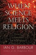 When Science Meets Religion 1st Edition 9780060603816 006060381X