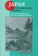 Japan: A Documentary History: v. 1: The Dawn of History to the Late Eighteenth Century 2nd edition 9781563249075 1563249073