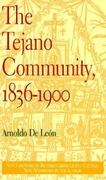 The Tejano Community, 1836-1900 1st edition 9780870744198 0870744194
