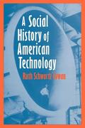 A Social History of American Technology 1st Edition 9780195046052 0195046056