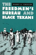 The Freedmen's Bureau and Black Texans 0 9780292712195 0292712197