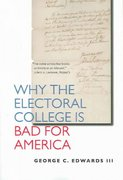 Why the Electoral College Is Bad for America 0 9780300109689 0300109687