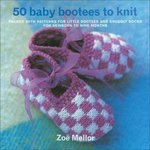 50 Baby Bootees to Knit 0 9781570762246 1570762244