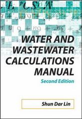 Water and Wastewater Calculations Manual, 2nd Ed. 2nd edition 9780071476249 0071476245