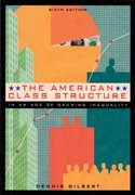The American Class Structure in an Age of Growing Inequality 6th edition 9780534541101 0534541100