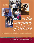 In the Company of Others: An Introduction to Communication (NAI) 2nd edition 9780767430098 0767430093