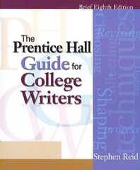 The Prentice Hall Guide for College Writers, Brief, The 8th Edition 9780136017141 0136017142