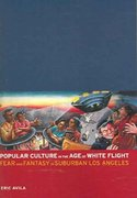 Popular Culture in the Age of White Flight 1st Edition 9780520248113 0520248112