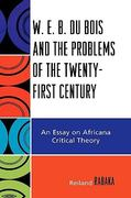W. E. B. du Bois and the Problems of the Twenty-First Century 0 9780739116821 0739116827