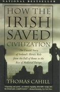 How the Irish Saved Civilization 1st Edition 9780385418492 0385418493