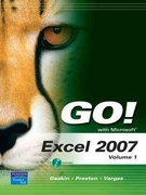 GO! with Microsoft Excel 2007, Volume 1 1st Edition 9780135129869 0135129869