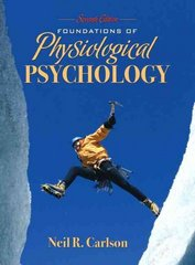 Foundations of Physiological Psychology 7th Edition 9780205519408 0205519407