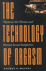 The Technology of Orgasm 1st Edition 9780801866463 0801866464
