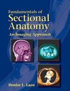 Fundamentals of Sectional Anatomy 1st Edition 9780766861725 0766861724