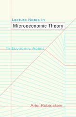 Lecture Notes in Microeconomic Theory 2nd Edition 9781400842469 1400842468