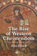 The Rise of Western Christendom 2nd edition 9780631221388 0631221387