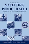 Marketing Public Health: Strategies to Promote Social Change 2nd edition 9780763738914 0763738913