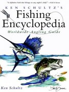 Ken Schultz's Fishing Encyclopedia 1st edition 9780028620572 0028620577