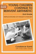 Young Children Continue to Reinvent Arithmetic--2nd Grade 2nd edition 9780807744031 0807744034