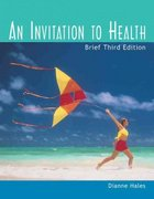 An Invitation to Health, Brief Edition (with Profile Plus 2004, Personal Health Assessments and Health Almanac, Health, Fitness and Wellness Internet Trifold, and InfoTrac) 3rd edition 9780534598181 0534598188