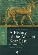 A History of the Ancient Near East ca. 3000 - 323 BC 2nd edition 9781405149112 1405149116