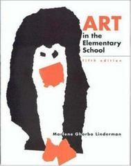 Art In The Elementary School: Drawing, Painting, and Creating for The Classroom 5th Edition 9780697125002 0697125009