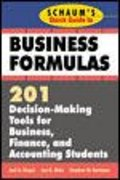 Schaum's Quick Guide to Business Formulas: 201 Decision-Making Tools for Business, Finance, and Accounting Students 1st edition 9780070580312 0070580316