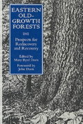Eastern Old-Growth Forests 2nd edition 9781559634090 155963409X