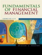 Fundamentals of Financial Management (Concise with Xtra! CD-ROM and InfoTrac) 4th edition 9780324258721 0324258720