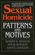 Sexual Homicide: Patterns and Motives- Paperback 1st Edition 9780028740638 0028740637