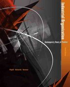 Industrial Organization: Contemporary Theory and Practice (with Economic Applications) 3rd Edition 9780324261301 0324261306