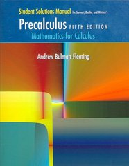 Student Solutions Manual for Stewart/Redlin/Watson's Precalculus: Mathematics for Calculus, 5th 5th edition 9780534492908 0534492908