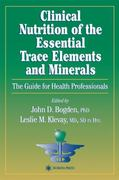Clinical Nutrition of the Essential Trace Elements and Minerals 1st edition 9780896035980 0896035980