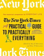 The New York Times Practical Guide to Practically Everything 1st edition 9780312353889 031235388X