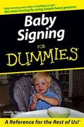 Baby Signing For Dummies 1st edition 9780471773863 0471773867