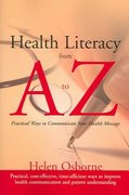 Health Literacy from A to Z: Practical Ways to Communicate Your Health 1st Edition 9780763745509 0763745502