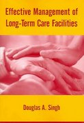 Effective Management of Long Term Care 1st edition 9780763748012 0763748013